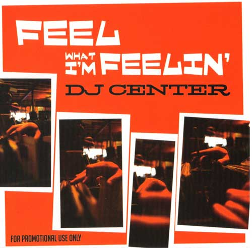 DJ Center - Feel What I'm Feelin'