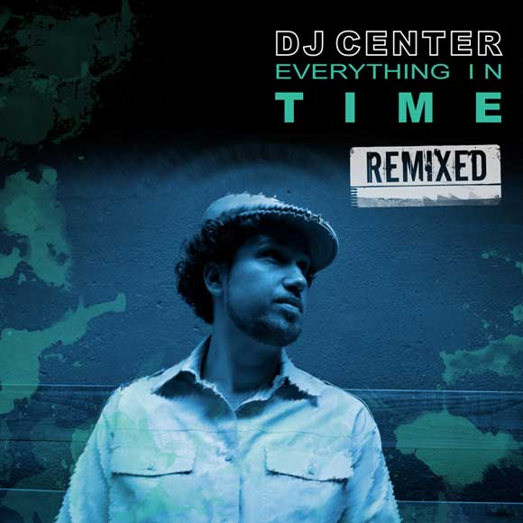 DJ Center - Everything In Time Remixed