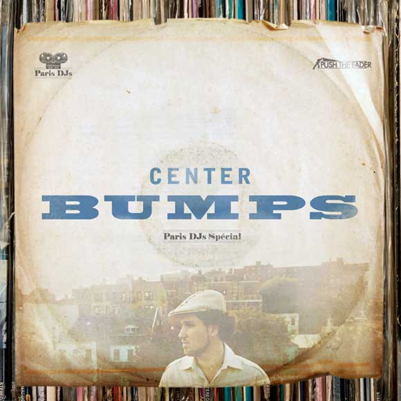Center Bumps - Paris DJs
