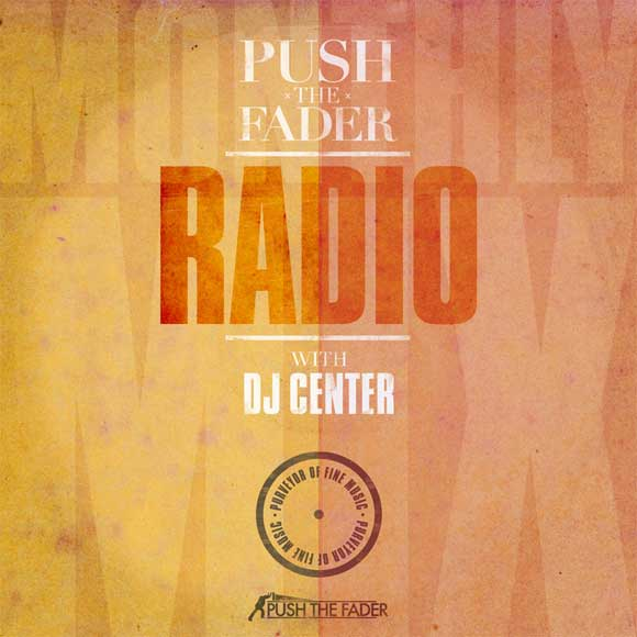 Push the Fader Radio - September 2012